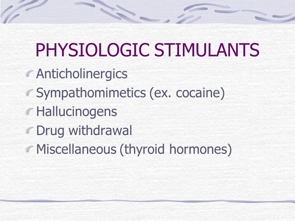 PHYSIOLOGIC STIMULANTS Anticholinergics Sympathomimetics (ex.