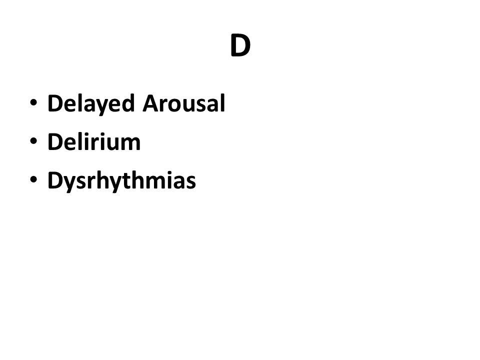 D Delayed Arousal Delirium Dysrhythmias