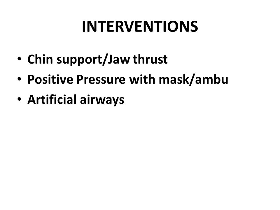 Delayed Arousal INTERVENTIONS Assess oxygenation needs Ensure adequate oxygen exchange Reverse narcotics and benzodiazepines Warm patient if cold Treat electrolyte disturbance appropriately Identify causes to treat specifically