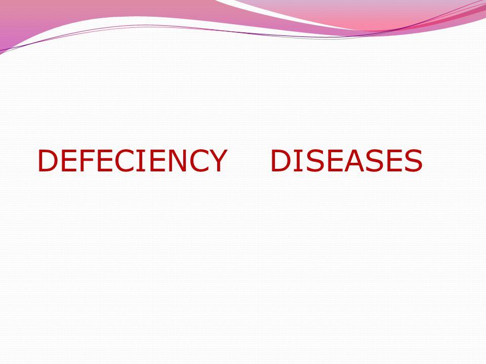 DEFECIENCY DISEASES