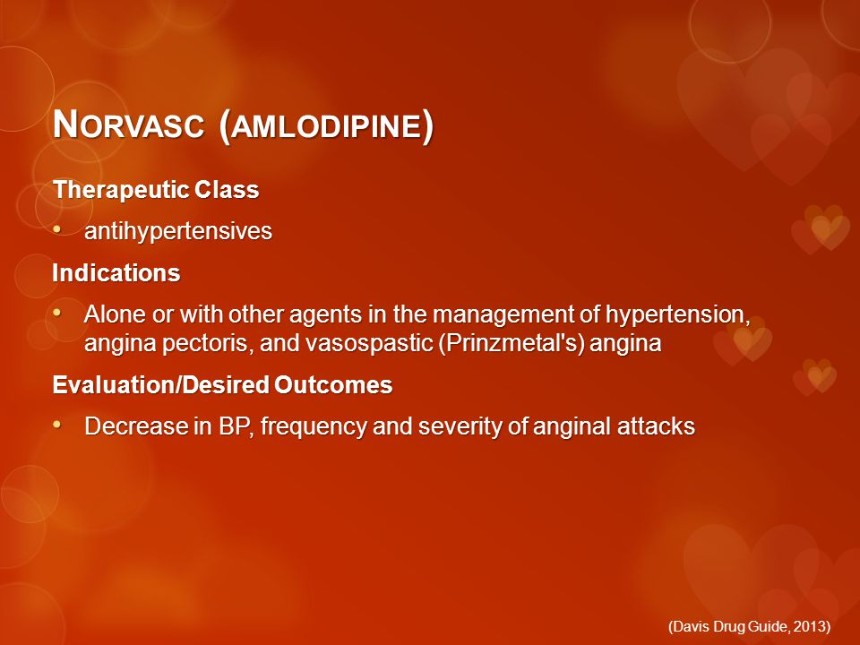 N ORVASC ( AMLODIPINE ) Therapeutic Class antihypertensives antihypertensivesIndications Alone or with other agents in the management of hypertension,