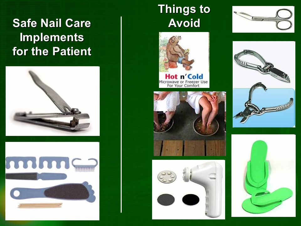 Safe Nail Care Implements for the Patient Things to Avoid