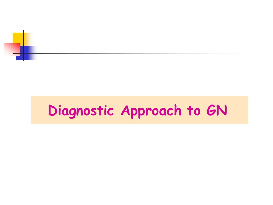Diagnostic Approach to GN
