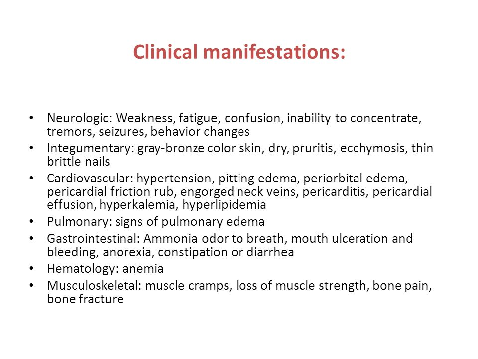 Clinical manifestations: Neurologic: Weakness, fatigue, confusion, inability to concentrate, tremors, seizures, behavior changes Integumentary: gray-b