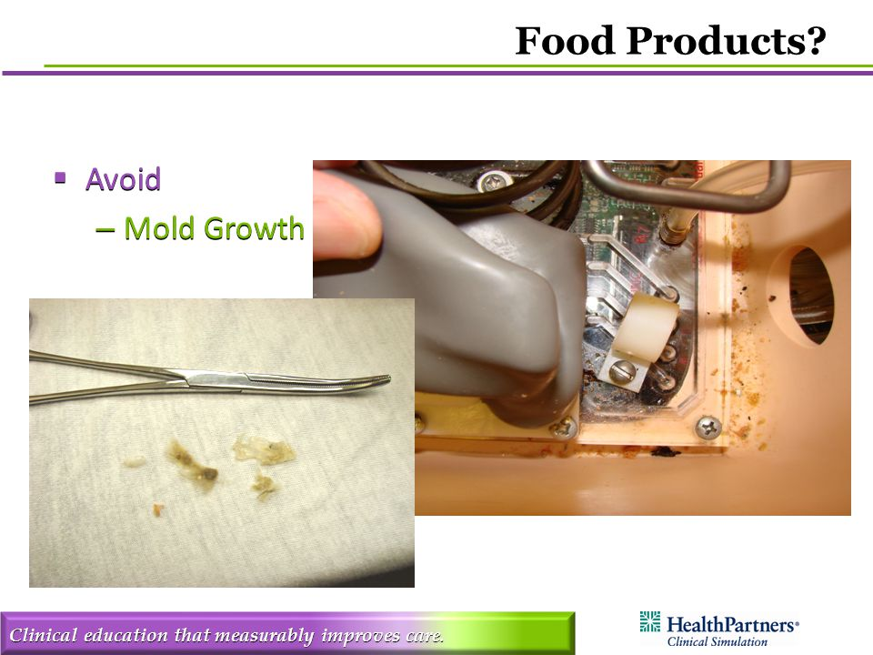 Clinical education that measurably improves care.  Avoid – Mold Growth Food Products