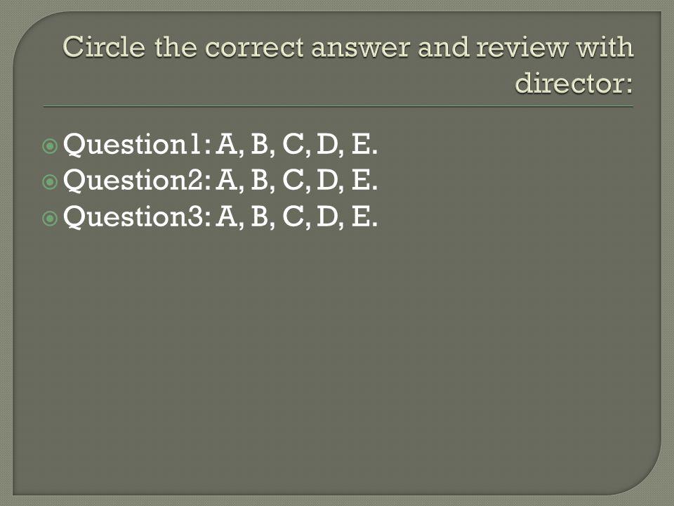  Question1: A, B, C, D, E.  Question2: A, B, C, D, E.  Question3: A, B, C, D, E.