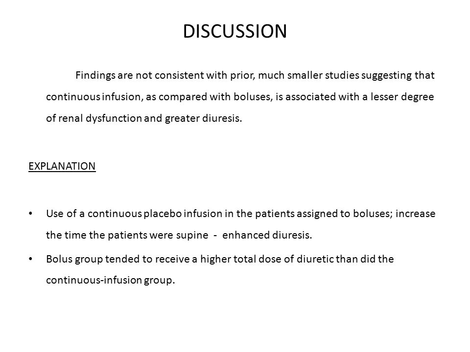 DISCUSSION Findings are not consistent with prior, much smaller studies suggesting that continuous infusion, as compared with boluses, is associated w