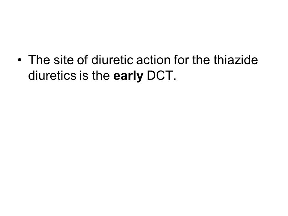 The site of diuretic action for the thiazide diuretics is the early DCT.