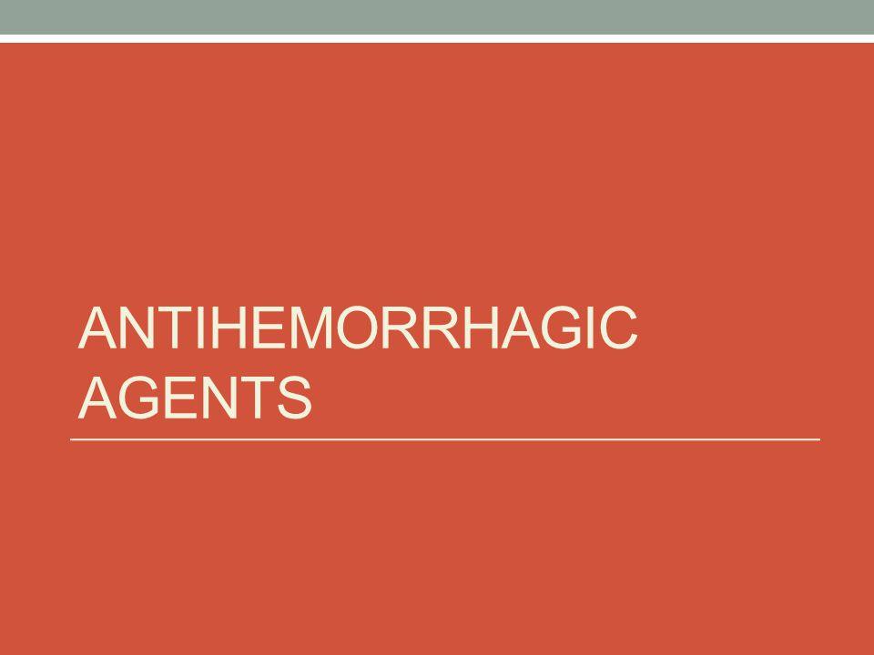 ANTIHEMORRHAGIC AGENTS