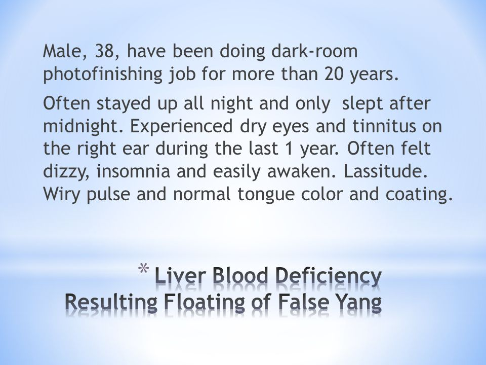 Male, 38, have been doing dark-room photofinishing job for more than 20 years. Often stayed up all night and only slept after midnight. Experienced dr