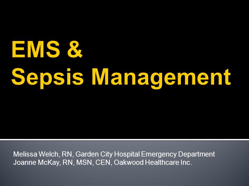 Melissa Welch, RN, Garden City Hospital Emergency Department Joanne McKay, RN, MSN, CEN, Oakwood Healthcare Inc.