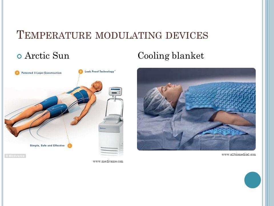 T EMPERATURE MODULATING DEVICES Arctic Sun Cooling blanket www.medivance.com www.allbiomedical.com