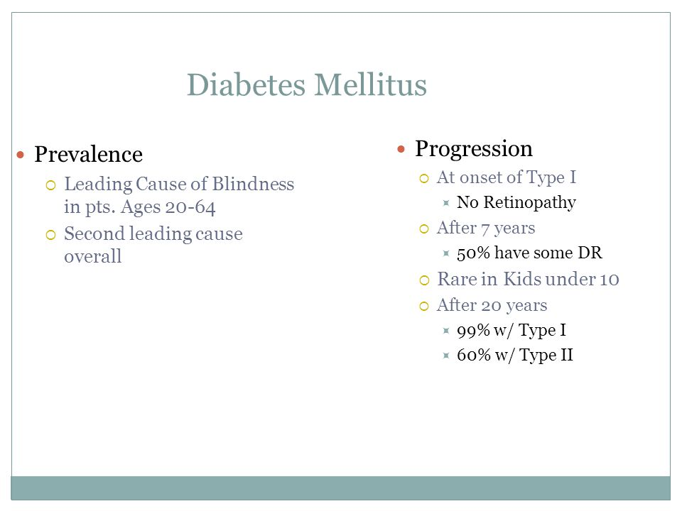 Diabetes Mellitus Prevalence  Leading Cause of Blindness in pts.