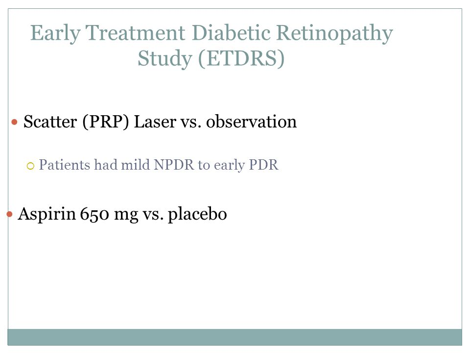 Early Treatment Diabetic Retinopathy Study (ETDRS) Scatter (PRP) Laser vs.