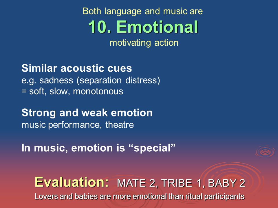 10. Emotional Both language and music are 10.