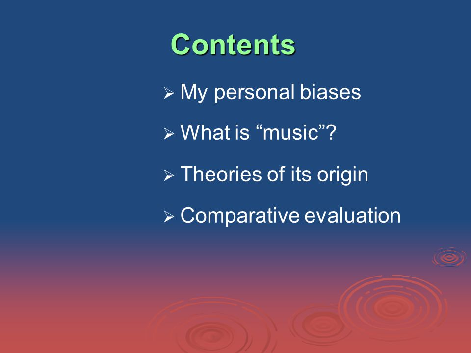 Contents   My personal biases   What is music .