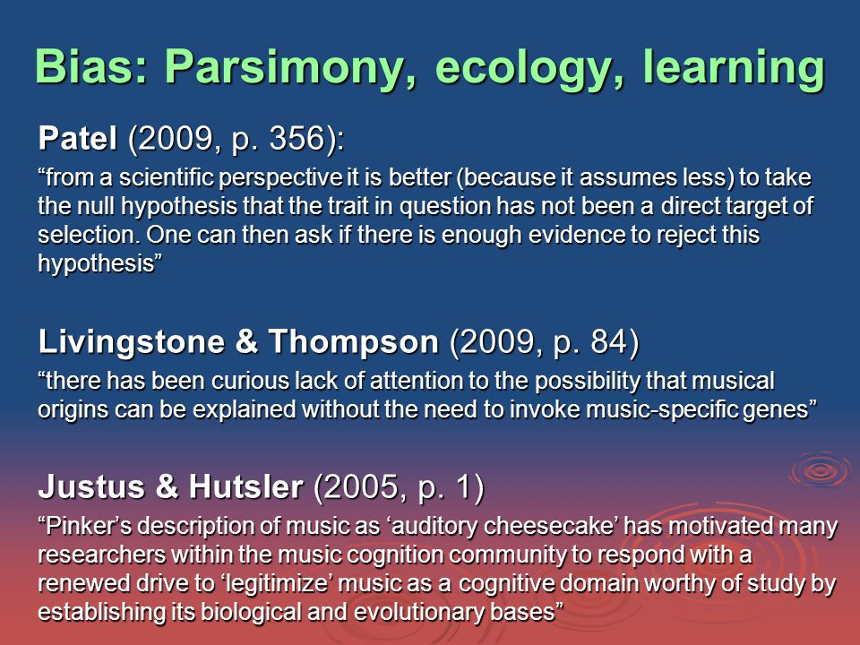 Bias: Parsimony, ecology, learning Patel (2009, p.
