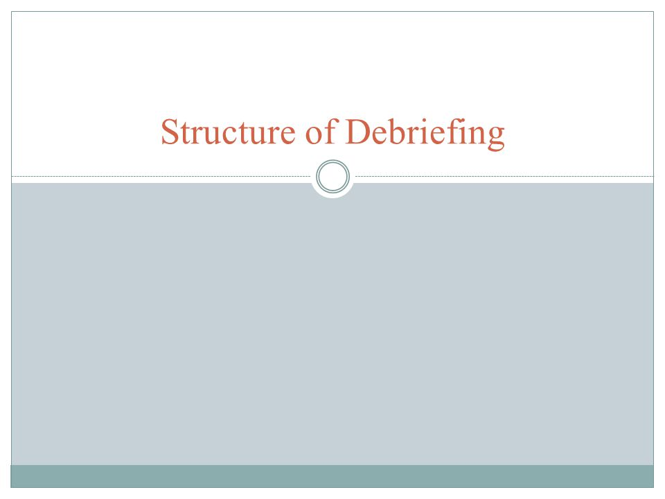 Structure of Debriefing