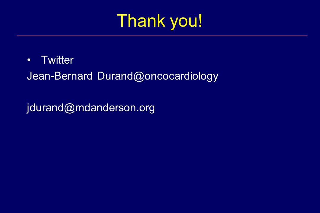 Thank you! Twitter Jean-Bernard Durand@oncocardiology jdurand@mdanderson.org