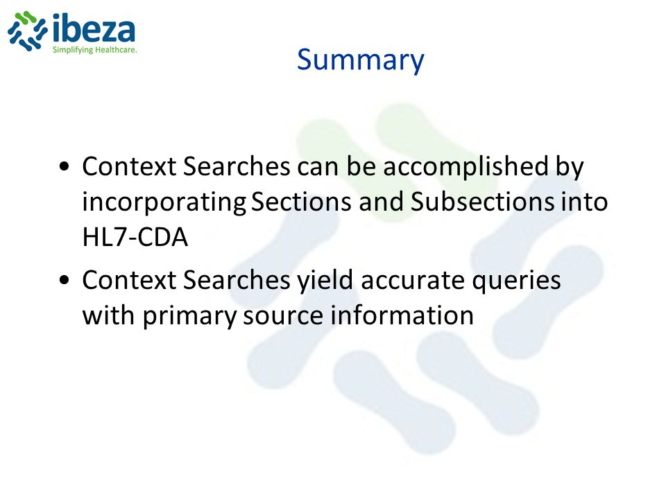 Summary Context Searches can be accomplished by incorporating Sections and Subsections into HL7-CDA Context Searches yield accurate queries with prima