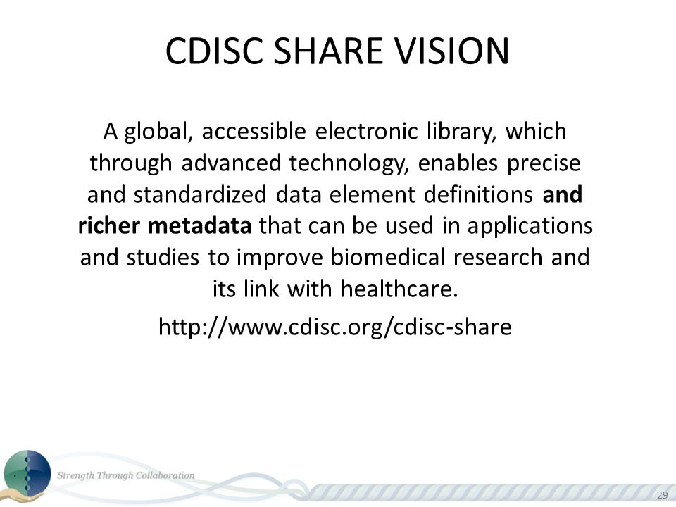 29 A global, accessible electronic library, which through advanced technology, enables precise and standardized data element definitions and richer me