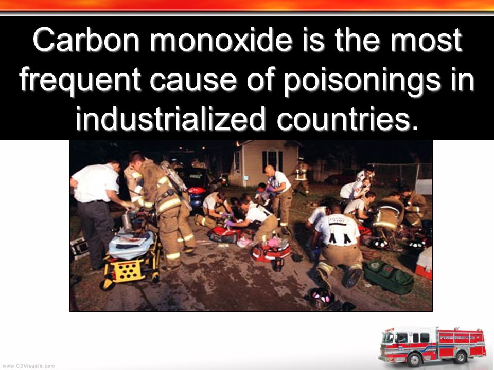 Carbon monoxide is the most frequent cause of poisonings in industrialized countries Carbon monoxide is the most frequent cause of poisonings in indus