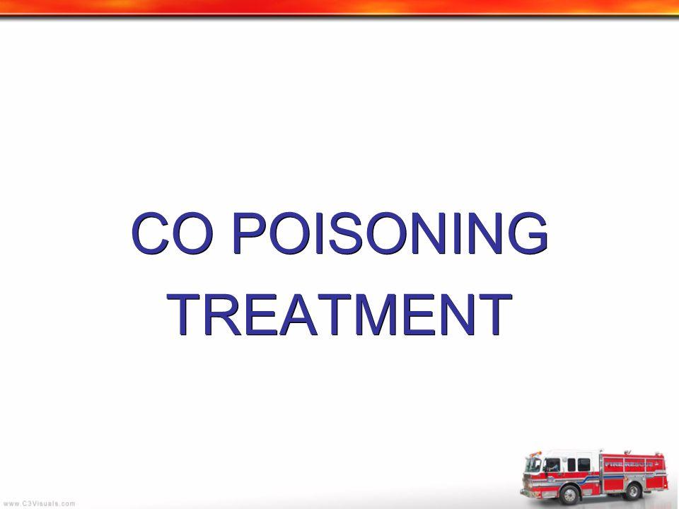CO POISONING TREATMENT CO POISONING TREATMENT