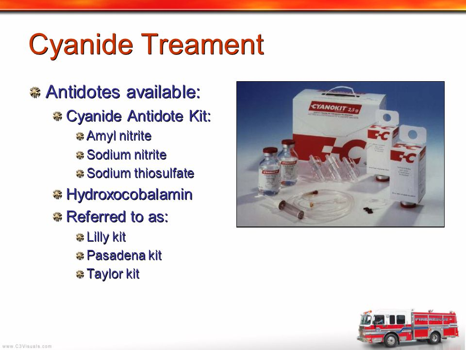 Cyanide Treament Antidotes available: Cyanide Antidote Kit: Amyl nitrite Sodium nitrite Sodium thiosulfate Hydroxocobalamin Referred to as: Lilly kit