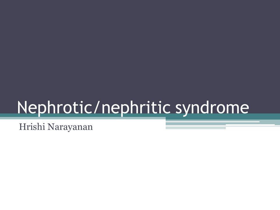 Learning Outcomes Understand the key differences between nephrotic and nephritic syndrome (nephritis) Describe initial investigations and management of nephrotic and nephritic syndrome (nephritis) Describe the possible complications of nephrotic syndrome