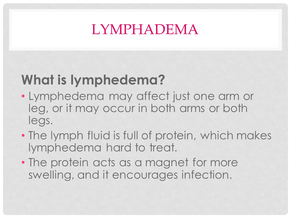 BREAST CANCER TREATMENT CAN CAUSE LYMPHADEMA