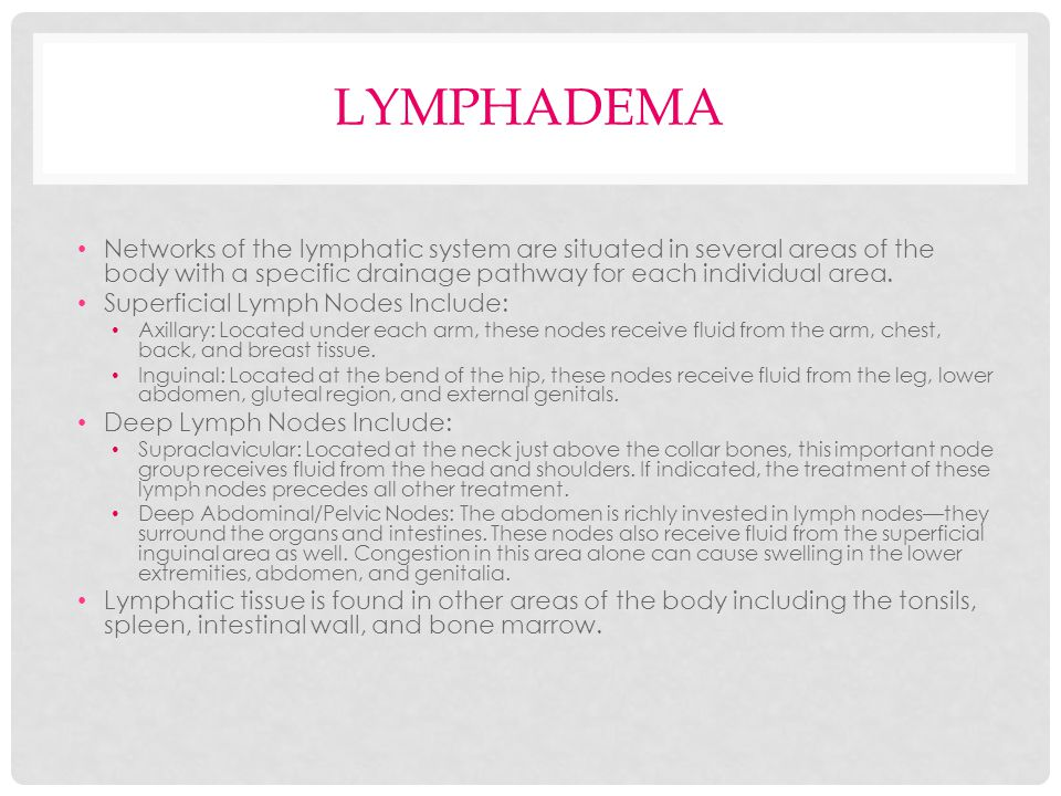 LYMPHADEMA Lymphedema and the Risk of Malignancies Angiosarcoma Rare form of a malignant tumor Result of long-standing lymphedema.