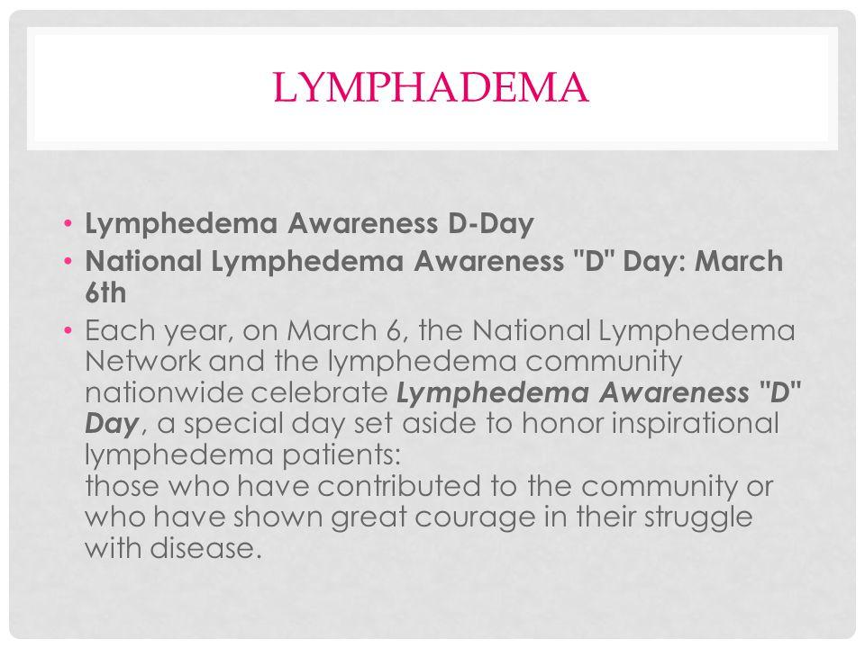 LYMPHADEMA Lymphedema Awareness D-Day National Lymphedema Awareness