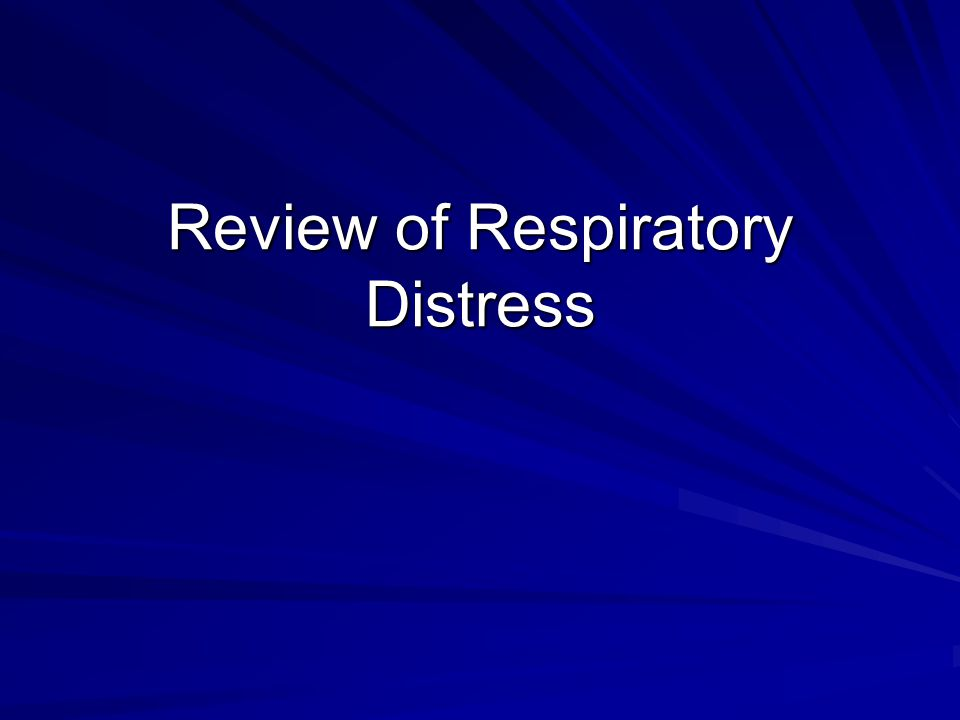 Review of Respiratory Distress