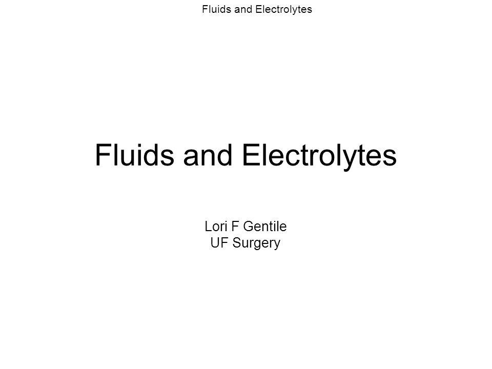 Fluids and Electrolytes Fluid Compartments Total body water(TBW)= ICF + ECF = 50-60% weight ICF = 2/3 TBW ECF = 1/3 TBW –Interstitial fluid = 2/3 ECF –Intravascular fluid(blood volume) = 1/3 ECF
