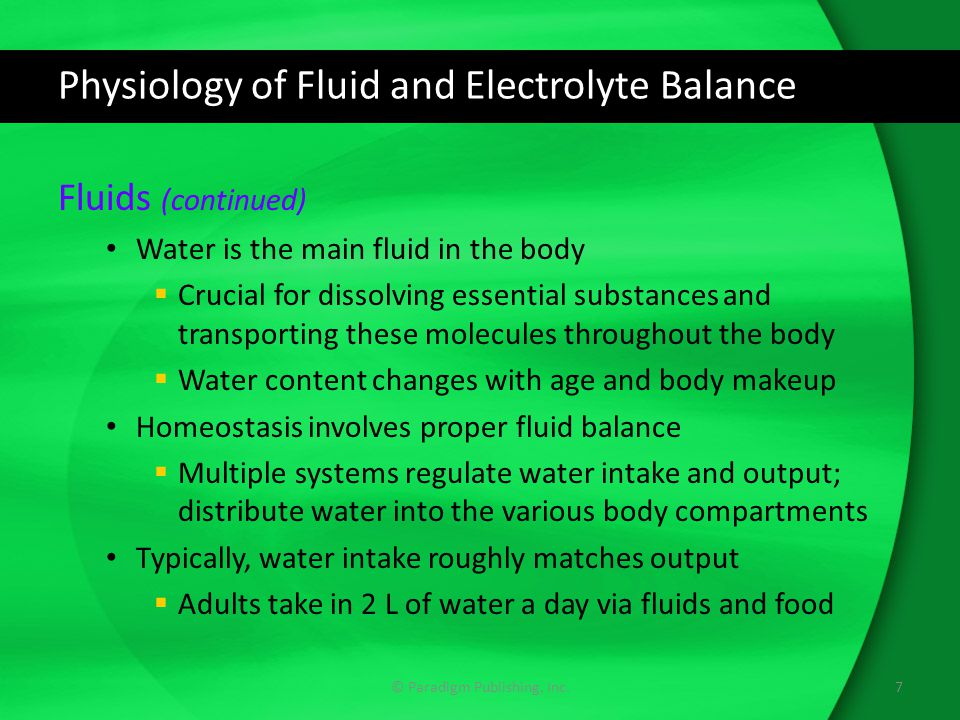Physiology of Fluid and Electrolyte Balance Acid-Base Balance Electrolytes affect balance of hydrogen ions (H + ) in blood The concentration of hydrogen ions is the pH scale  Low pH is acidic; high pH is alkaline pH of blood is between 7.35 and 7.45  The acid–base buffer pair of carbonic acid (acid) and sodium bicarbonate (base) keep pH in this range Kidneys and lungs also maintain acid-base balance  Kidneys regulate electrolytes in the urine  Respiratory rate (breathing faster or slower) can correct pH imbalance 18© Paradigm Publishing, Inc.
