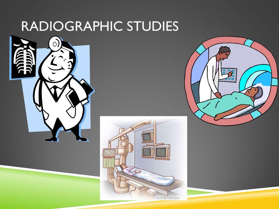 RADIOGRAPHIC STUDIES