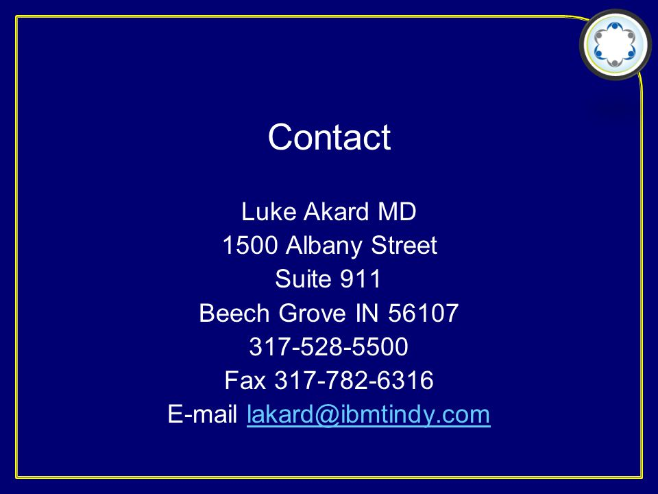 Contact Luke Akard MD 1500 Albany Street Suite 911 Beech Grove IN 56107 317-528-5500 Fax 317-782-6316 E-mail lakard@ibmtindy.comlakard@ibmtindy.com