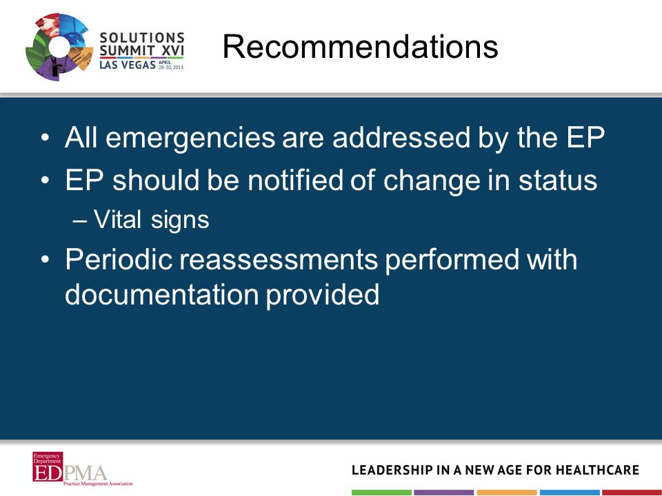 Recommendations All emergencies are addressed by the EP EP should be notified of change in status –Vital signs Periodic reassessments performed with documentation provided