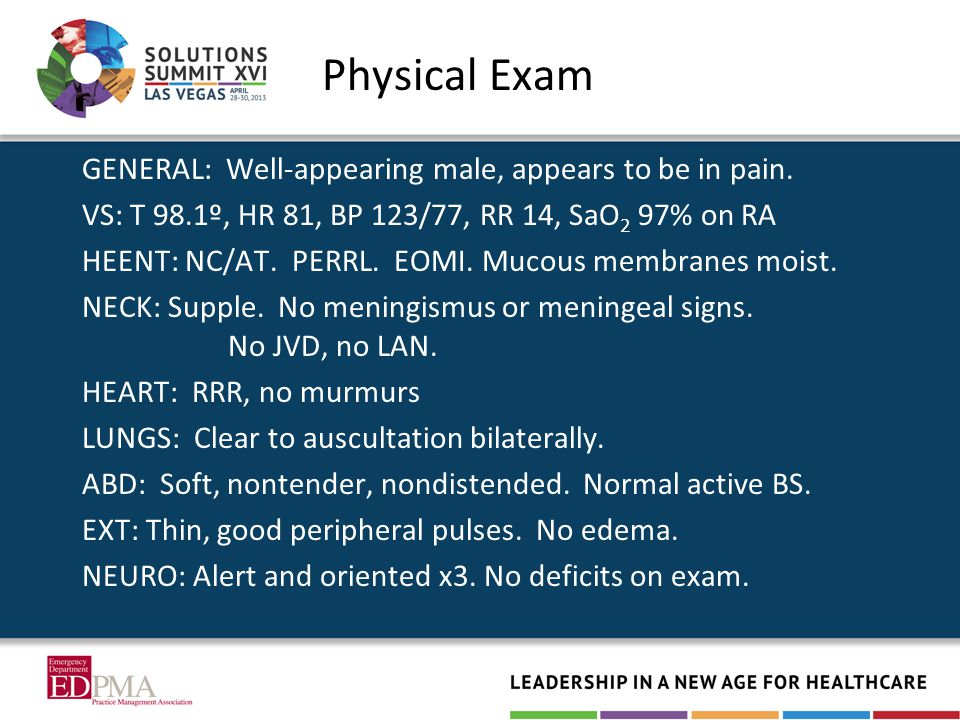 Physical Exam GENERAL: Well-appearing male, appears to be in pain.