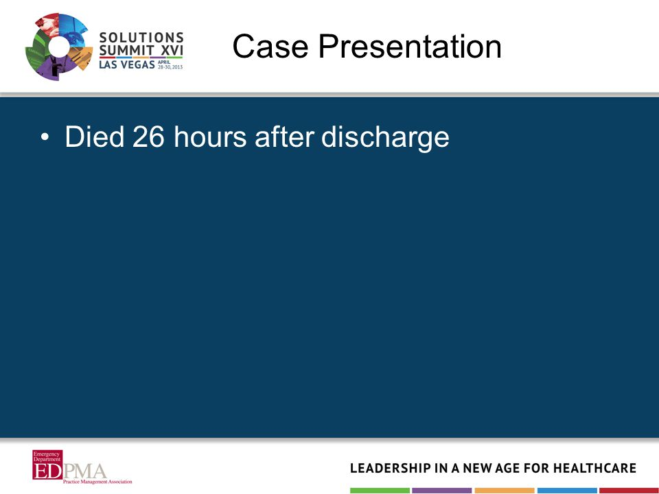 Case Presentation Died 26 hours after discharge