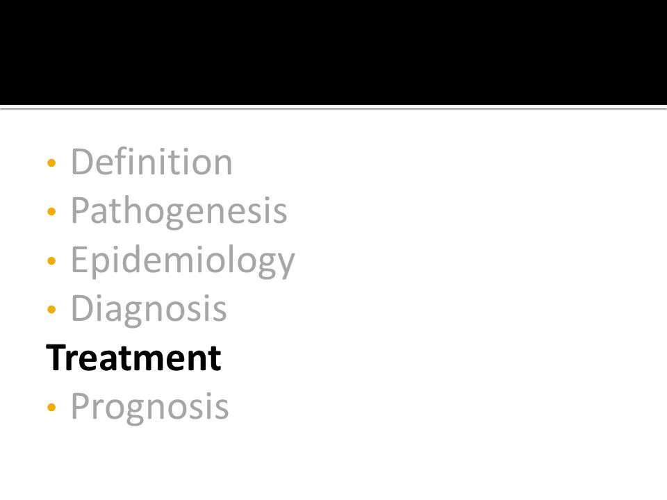 Definition Pathogenesis Epidemiology Diagnosis Treatment Prognosis