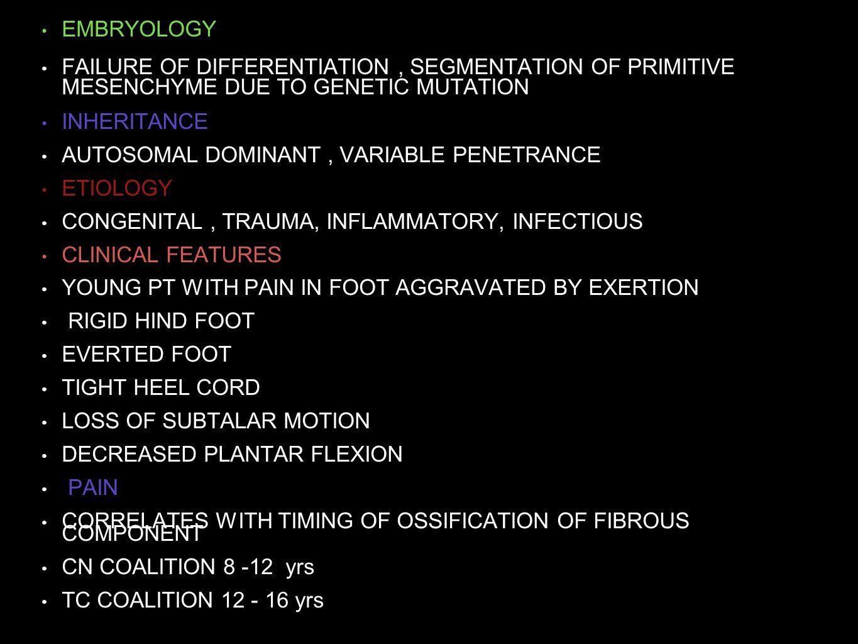 EMBRYOLOGY FAILURE OF DIFFERENTIATION, SEGMENTATION OF PRIMITIVE MESENCHYME DUE TO GENETIC MUTATION INHERITANCE AUTOSOMAL DOMINANT, VARIABLE PENETRANC