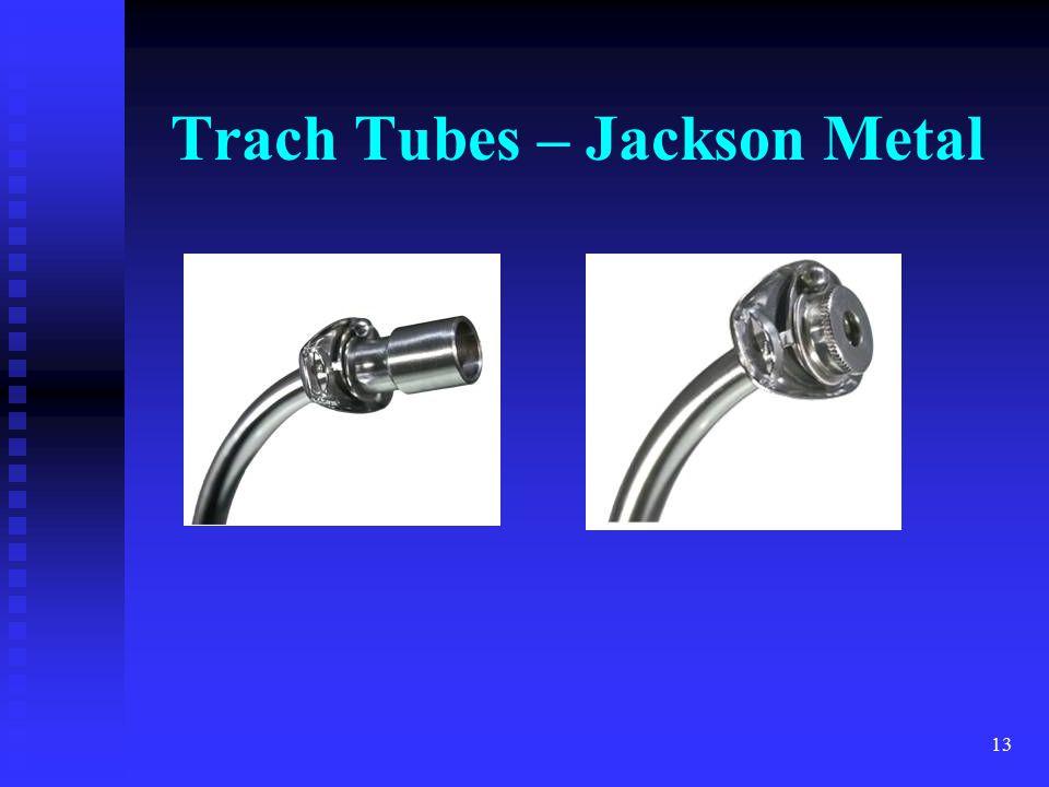 13 Trach Tubes – Jackson Metal