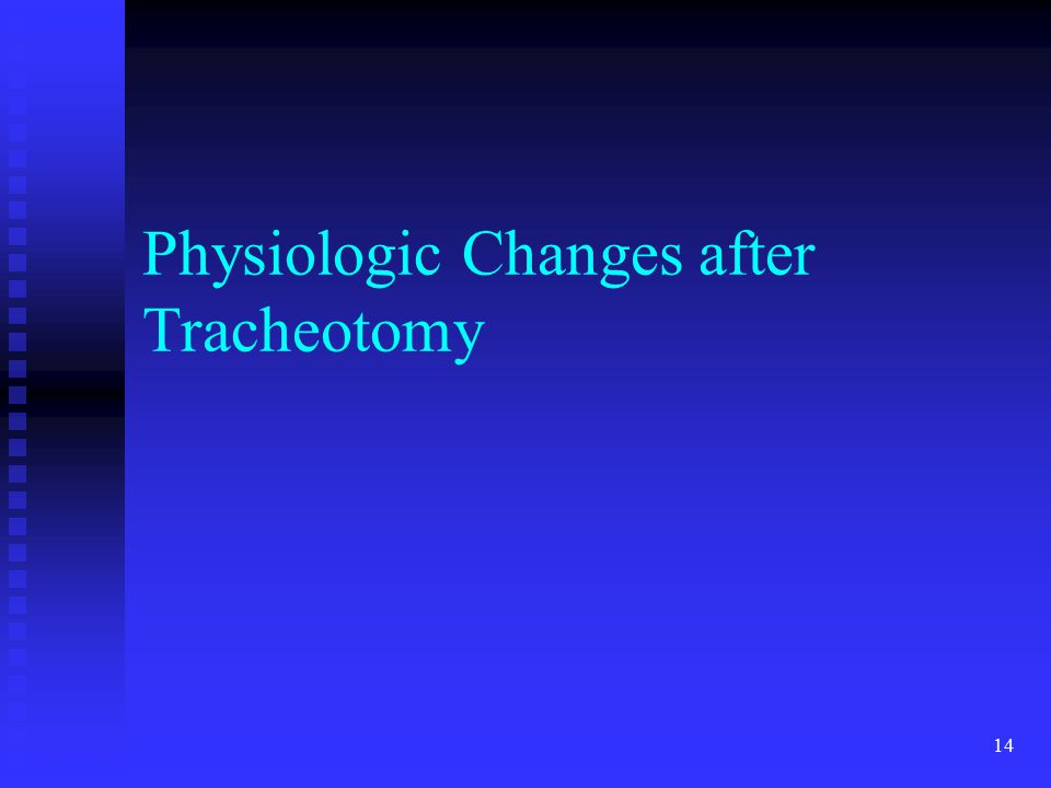 Physiologic Changes after Tracheotomy 14