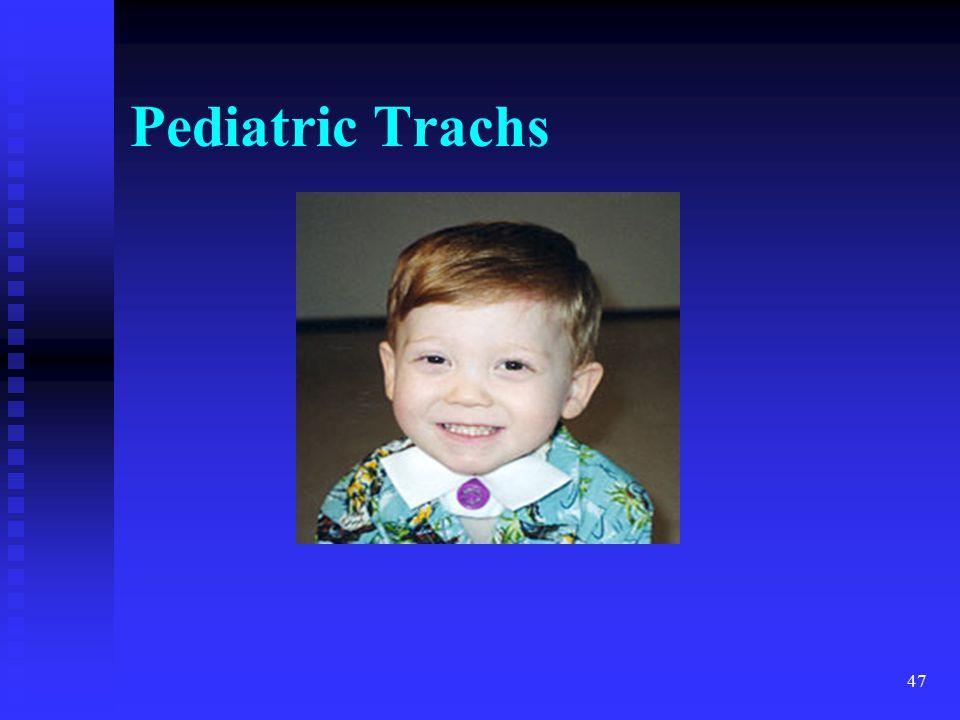 47 Pediatric Trachs