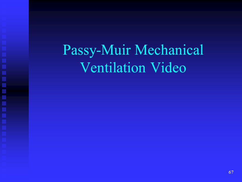 67 Passy-Muir Mechanical Ventilation Video