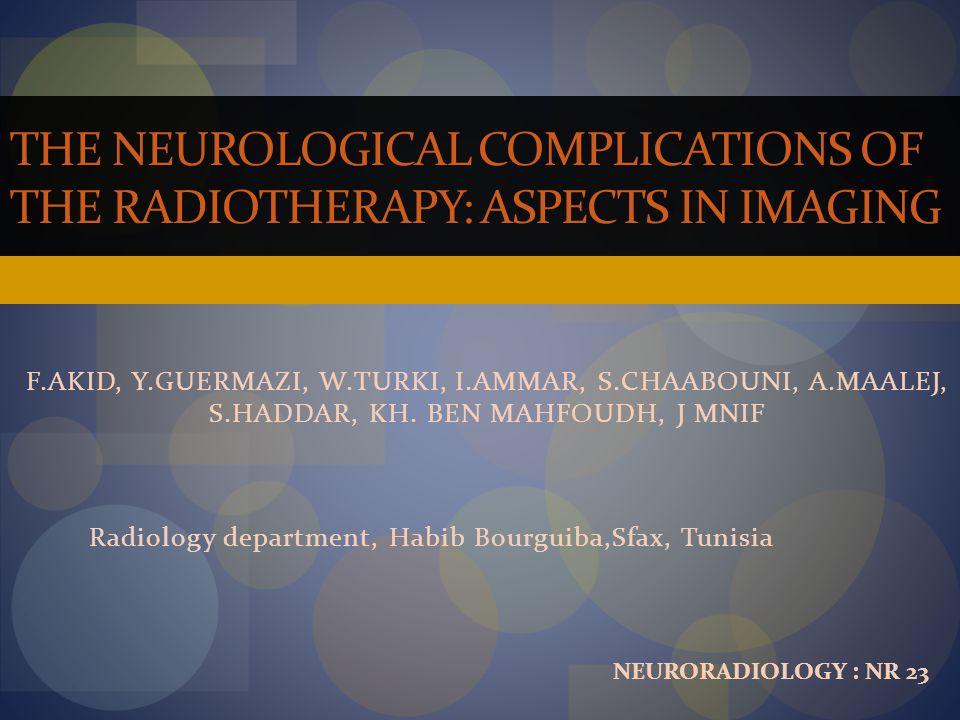 F.AKID, Y.GUERMAZI, W.TURKI, I.AMMAR, S.CHAABOUNI, A.MAALEJ, S.HADDAR, KH. BEN MAHFOUDH, J MNIF Radiology department, Habib Bourguiba,Sfax, Tunisia TH