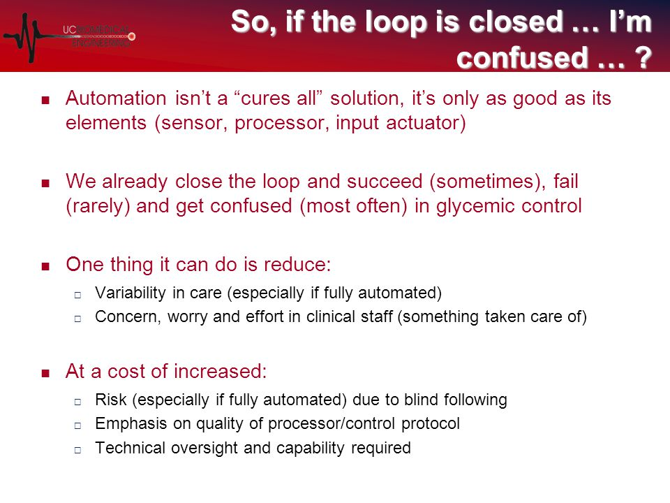 So, if the loop is closed … I'm confused … .