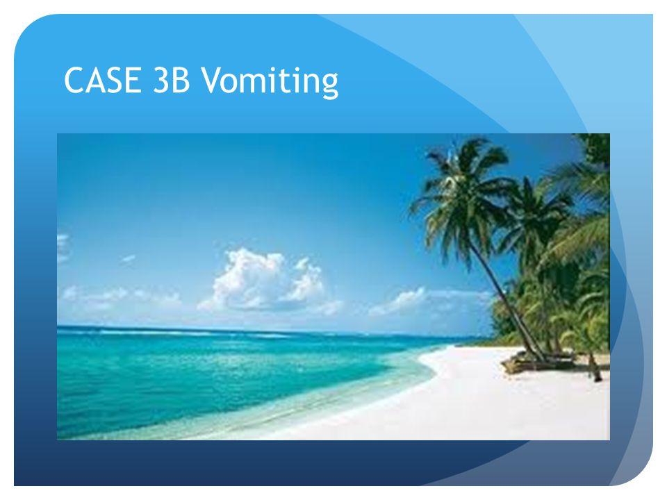 CASE 3B Vomiting