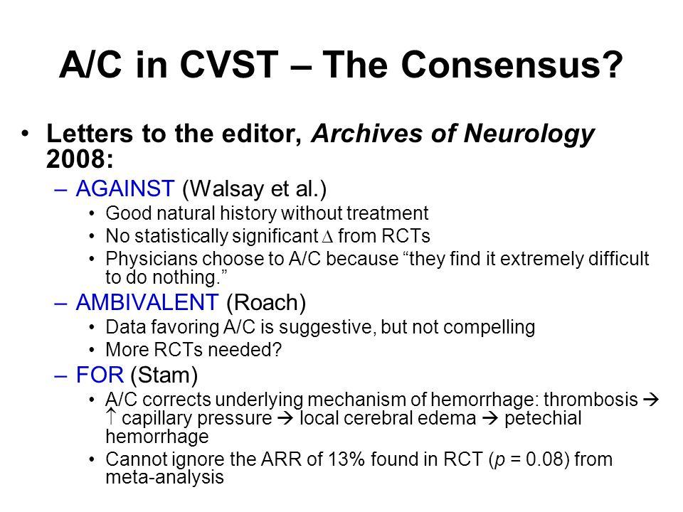 A/C in CVST – The Consensus.